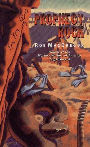 Prophecy Rock by Rob MacGregor