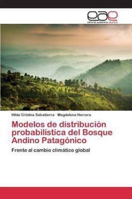 Modelos De Distribucion Probabilistica Del Bosque Andino Patagonico By 9783659102561 Ebay