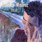 Think * by Bradley Weaver (CD, Mar-2003, Highlands Sessions)