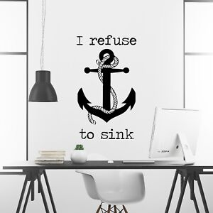 Details about I Refuse to Sink Inspirational Motivational Wall Decal Quote  Art Home Decor