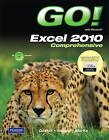 GO! With Microsoft Excel 2010 Comprehensive by Alicia Vargas, Suzanne Marks, Shelley Gaskin (Mixed media product, 2010)