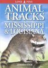 Animal Tracks of Mississippi and Louisiana by Tamara Eder (Paperback, 2002)