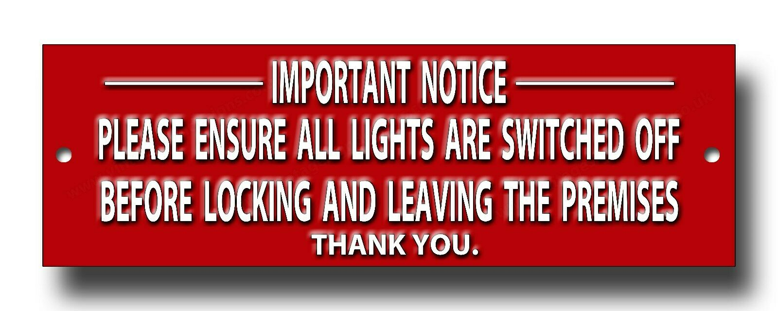 IMPORTANT NOTICE PLEASE ENSURE ALL LIGHTS ARE SWITCHED OFF METAL SIGN 8