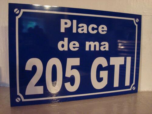 205 GTI Plaque de rue Création super idee déco cadeau objet collector pour fan