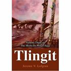 Tlingit: Volume Three of the Medicine Wheel Saga by Jerome V Lofgren (Paperback / softback, 2002)