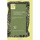 Scoring off the Field: Football Culture in Bengal, 1911-80 by Kausik Bandyopadhyay (Paperback, 2016)