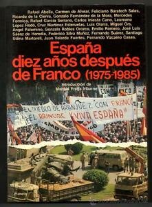 ESPANA-DIEZ-ANOS-DESPUES-DE-FRANCO-1975-1985-VARIOS-AUTORES-CON-FOTOGRAFIA