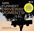 NPR Funniest Driveway Moments: Radio Stories That Won't Let You Go by Npr (CD-Audio, 2008)