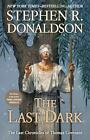 Last Chronicles of Thomas Cove: The Last Dark Bk. 4 by Stephen R. Donaldson (2013, Hardcover)