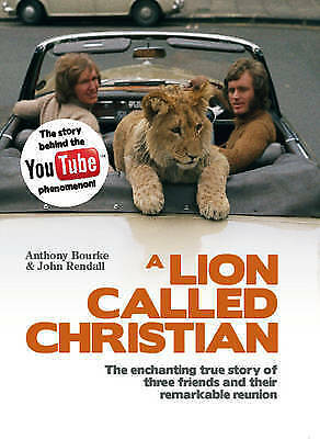1 of 1 - A Lion Called Christian by John Rendall, Anthony Bourke (Hardback, 2009)