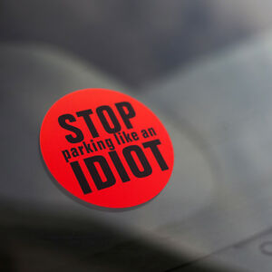 Stop-Parking-Like-An-IDIOT-Bad-Parking-Bumper-Sticker-Decal-12-STICKERS