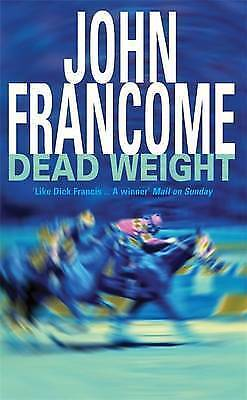 Dead Weight by John Francome, Acceptable Book (Paperback) FREE & Fast Delivery!