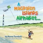 A Magdalen Islands Alphabet... by Roma Turnbull (Paperback / softback, 2014)