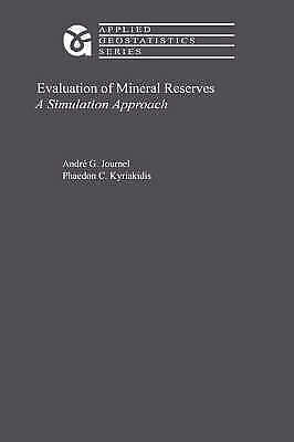 Evaluation of Mineral Reserves: A Simulation Approach by Phaedon C....