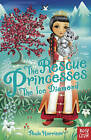 Rescue Princesses: The Ice Diamond by Paula Harrison (Paperback, 2014)