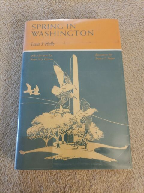 SPRING IN WASHINGTON By Professor Louis Halle - Hardcover great shape