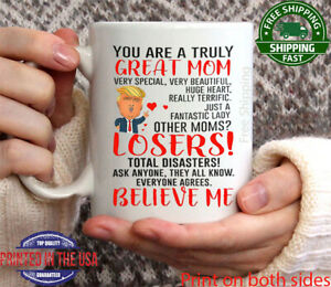 Donald Trump You Are a Truly Great Mom Coffee Mug Mommy Gift For Mothers Day Cup