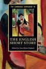 The Cambridge Companion to the English Short Story by Cambridge University Press (Paperback, 2016)