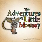 The Adventures of Little Mousey by Catherine Santamera (Paperback, 2013)