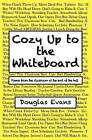 Cozy Up to the Whiteboard by Douglas Evans (Paperback / softback, 2012)