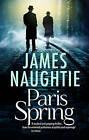 Paris Spring by James Naughtie (Paperback, 2016)