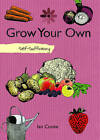 Grow Your Own Fruit and Vegetables by Ian Cooke (Hardback, 2011)