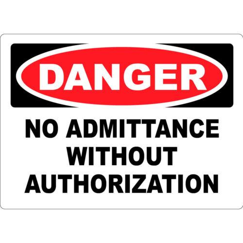 Danger No Admittance Without Authorization Osha Metal Aluminum Sign