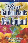 Best Garden Plants for New England by Thomas Mickey, Alison Beck (Paperback / softback, 2006)