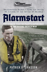 Patrick-G-Eriksson-Alarmstart-The-German-Fighter-Pilot-S-E-UK-IMPORT-BOOK-NEW