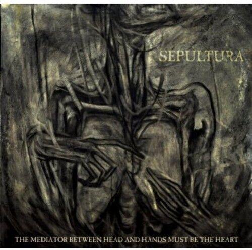 Sepultura - Mediator Between Head & Hands Must Be the Heart [New CD]