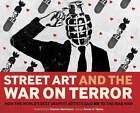 Street Art and the War on Terror by Xavier Tapies, Eleanor Mathieson (Hardback, 2007)