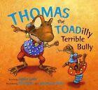 Thomas the Toadilly Terrible Bully by Janice Levy (Hardback, 2014)