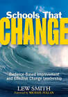 Schools That Change: Evidence-Based Improvement and Effective Change Leadership by SAGE Publications Inc (Paperback, 2008)