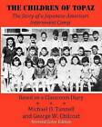 The Children of Topaz (Revised Color Edition): The Story of a Japanese-American Internment Camp Based on a Classroom Diary by Michael O Tunnell (Paperback / softback, 2011)
