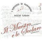 Il Maestro e lo Scolaro: Niccoló Paganini & Camillo Sivori (2010)
