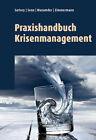 Praxishandbuch Krisenmanagement von Patrick Senn, Sita Mazumder, Beda Sartory und Bettina Zimmermann (2016, Kunststoffeinband)