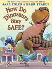 How Do Dinosaurs Stay Safe? by Jane Yolen (Hardback, 2015)