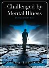 Challenged by Mental Illness by Neela Redford (Paperback / softback, 2014)