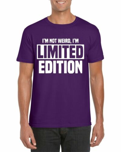 Birthday Gift Funny Adult Top I/'m Not Weird I/'m Limited Edition T-Shirt