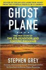 Ghost Plane: The True Story of the CIA Rendition and Torture Program by Stephen Grey (Paperback / softback)