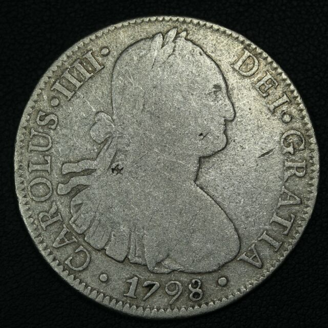 1798 Mexico Carolus IIII Silver 8 Reales - Cleaned