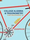 College Algebra & Trigonometry with MyMathLab Access Card Package  : A Unit Circle Approach by Mark Dugopolski (Mixed media product, 2014)