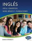 Ingles: Facil y Divertido Basico Nivel 1: Fundaciones: English: Easy and Fun Beginners Level 1: Foundations by David E Stevens III (Paperback, 2013)