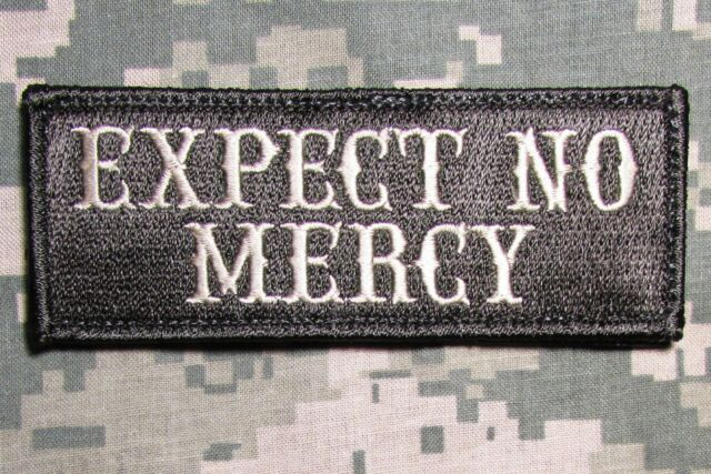 EXPECT NO MERCY EMBROIDERED PATCH BLACK AND WHITE MADE IN USA