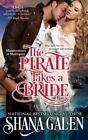 The Pirate Takes a Bride by Shana Galen (Paperback / softback, 2014)