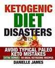 Ketogenic Diet Disasters by Danielle James (Paperback / softback, 2016)