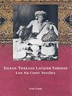 Silken Threads and Lacquer Thrones : Lanna Court Textiles by Susan Conway (2009, Hardcover)
