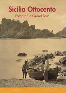 Sicilia-Ottocento-Fotografi-e-Grand-tour-Libro-nuovo-Storia-della-fotografia