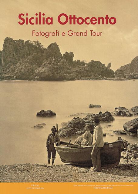 Sicilia Ottocento. Fotografi e Grand tour Libro nuovo Storia della fotografia