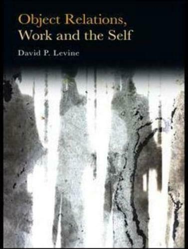 Object Relations, Work and the Self by David P Levine